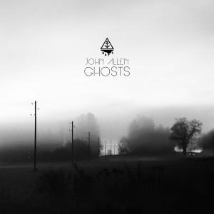 """John Allen - """"Ghosts"""""""