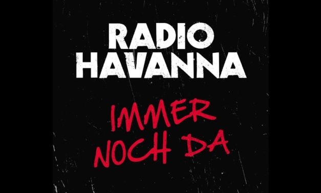Radio Havanna: Neue Single, neues Album, neue Tourdaten