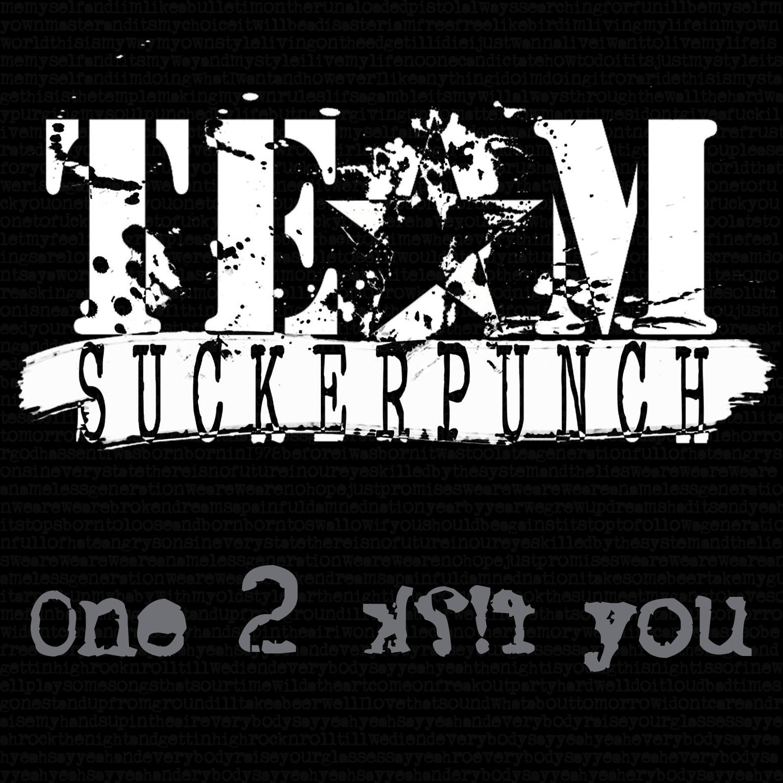 Team SuckerPunch - One 2 fuck you)