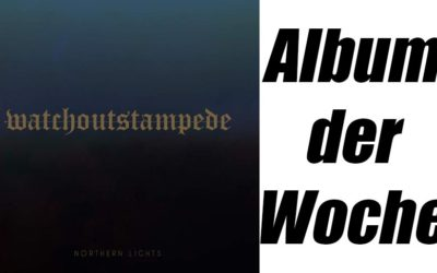 Album der Woche: Watch Out Stampede – Northern Lights