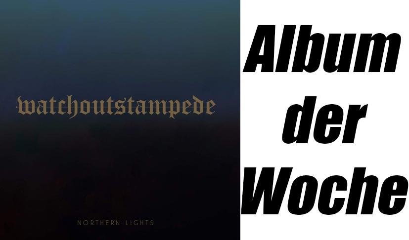 Album der Woche: Watch Out Stampede – Northern Lights